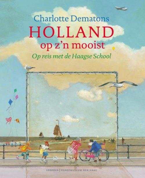 Dematons- Holland Op Zijn Mooist